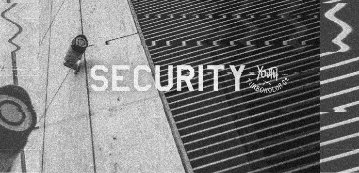"Youth Skateboards X Turbokolor – ""SECURITY"""