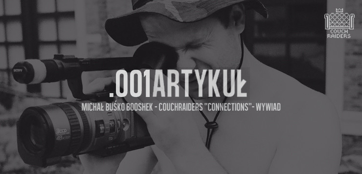 "Michał Buśko / Booshek  / CouchRaiders – ""Connections"" – Wywiad"