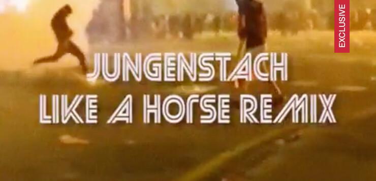 """JUNGEN – """"LIKE A HORSE"""" REMIX"""